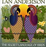 The Secret language Of Birds by Ian Anderson (2013-05-03)