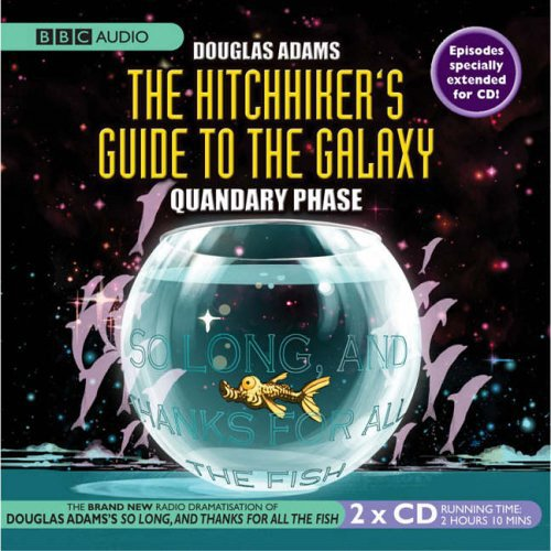 The Hitchhiker's Guide To The Galaxy: Quandary Phase (BBC Audio)