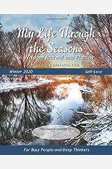 My Life Through the Seasons, A Wisdom Journal and Planner: Winter 2020 (Seasonal Wisdom Journal 2020) Paperback