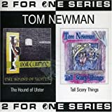 Hound of Ulster / Tall Scary Things by Newman, Tom (2003-10-13)