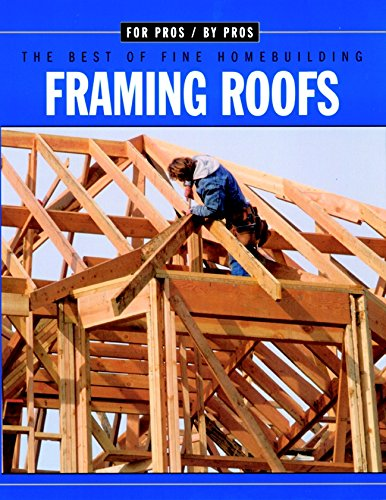 Framing Roofs: Completely Revised and Updated by [Ireton, Kevin]