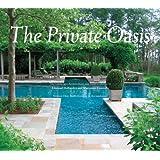The Private Oasis: The Landscape Architecture of Edmund Hollander Design