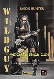 Wildguy -Vendetta senza fine (Bullet Vol. 1)