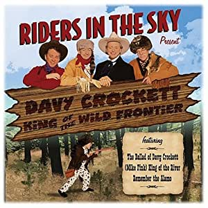 Riders In The Sky Present: Davy Crockett, King Of The Wild Frontier
