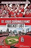 The St. Louis Cardinals Fans  Bucket List
