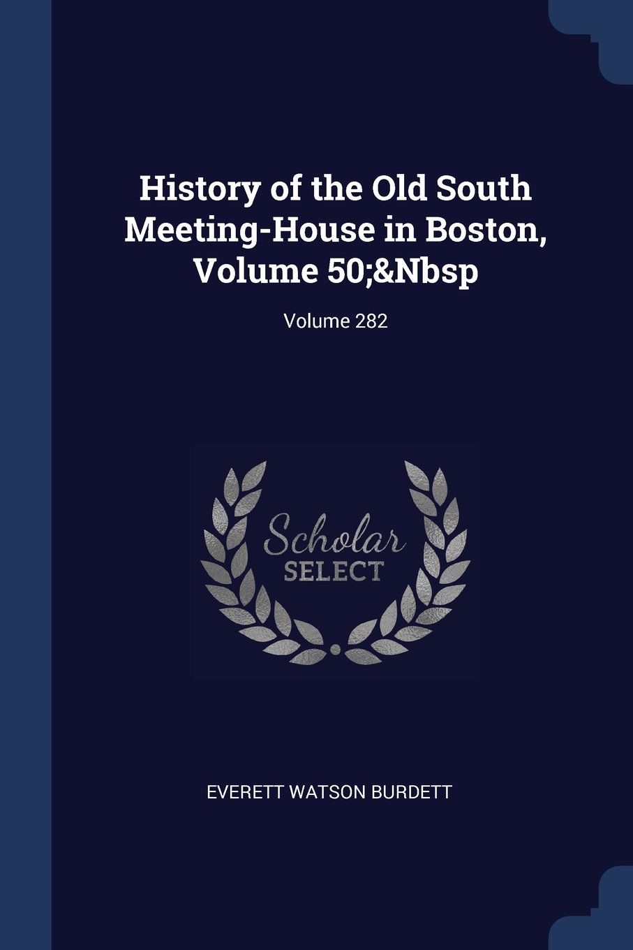 Download History of the Old South Meeting-House in Boston, Volume 50;&Nbsp; Volume 282 pdf epub
