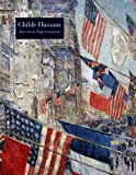 Childe Hassam, American Impressionist, H. Barbara Weinberg, 0300102933