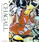 Chagall Watercolors and Gouaches: Watercolors and Gouaches (Famous Artists Series)