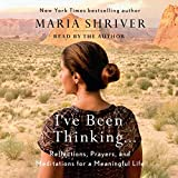 I've Been Thinking.: Reflections, Prayers, and Meditations for a Meaningful Life