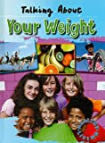 Talking about Your Weight, Hazel Edwards and Goldie Alexander, 1433936550