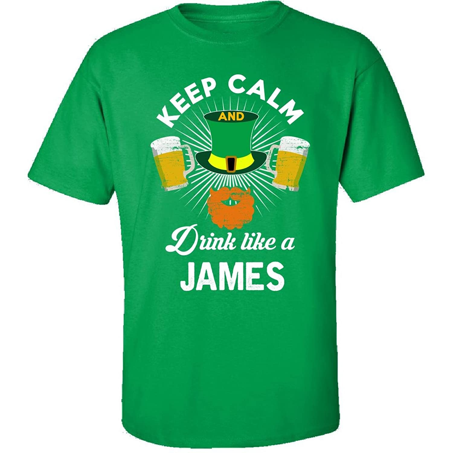 St Patricks Day Keep Calm Drink Like A James Irish - Adult Shirt