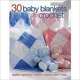 Amazoncom 30 Baby Blankets To Crochet 0071486019190 Bernat Books