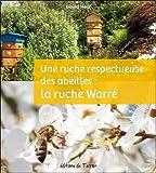 Une ruche respectueuse des abeilles : la ruche Warré