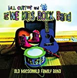 Old Macdonald Family Band by We Kids Rock/Bill Currier (2014-06-28)