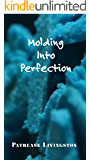Molding Into Perfection: Molding Into Perfection Poetry