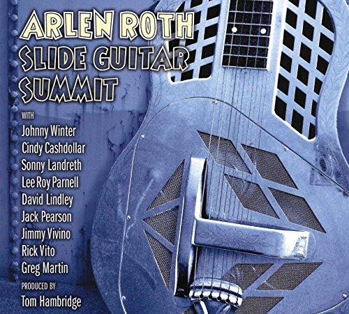 Slide Guitar Summit Arlen Roth