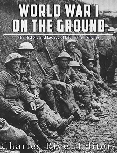 World War I on the Ground: The History and Legacy of Life in the Trenches (English Edition)