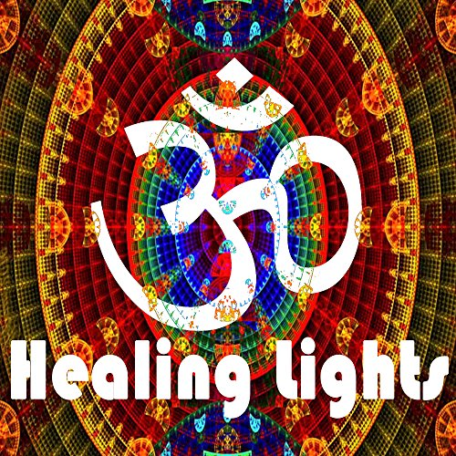 Om Healing Lights (Intellect Progressive Psychedelic Goa Psy Trance) (It's a State of Mind, Only the Finest in Electronic Progressive Trance, Psychedelic Bass Music, Psy-Trance, Psybient, Dark Psy, Psy Dub, ()