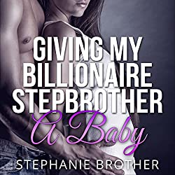 Giving My Billionaire Stepbrother a Baby