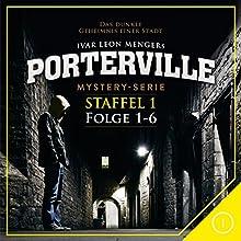 Porterville: Staffel 1 (Porterville 1-6) Hörbuch von Ivar Leon Menger Gesprochen von: div.