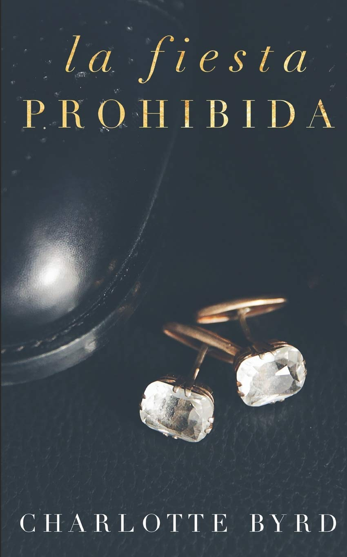La fiesta prohibida (Spanish Edition) (Spanish) Paperback – February 17,  2019