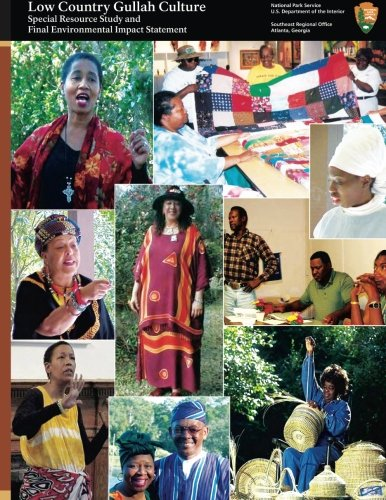 Low Country Gullah Culture: Special Resource Study and Final Environmental Impact Statement ebook