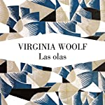 Las olas [The Waves] | Virginia Woolf