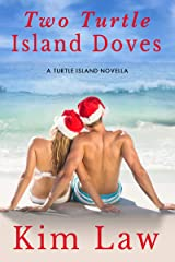 Two Turtle Island Doves: A Second Chance Romance Kindle Edition