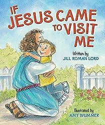 If Jesus Came to Visit Me