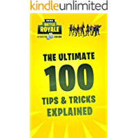 Fortnite Battle Royal Strategy Guide: The Ultimate 100 Tips and Tricks Explained (Unofficial)