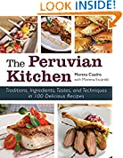 #5: The Peruvian Kitchen: Traditions, Ingredients, Tastes, and Techniques in 100 Delicious Recipes