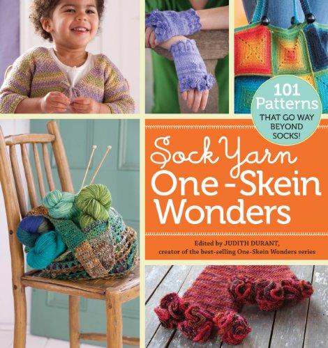 (Sock Yarn One-Skein Wonders®: 101 Patterns That Go Way Beyond Socks!)