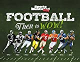 Football: Then to WOW! (Sports Illustrated Kids Then to WOW!)