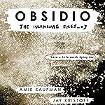 Obsidio: The Illuminae Files, Book 3 | Amie Kaufman,Jay Kristoff