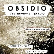 Obsidio: The Illuminae Files, Book 3 Audiobook by Amie Kaufman, Jay Kristoff Narrated by Olivia Taylor Dudley, Carla Corvo,  full cast