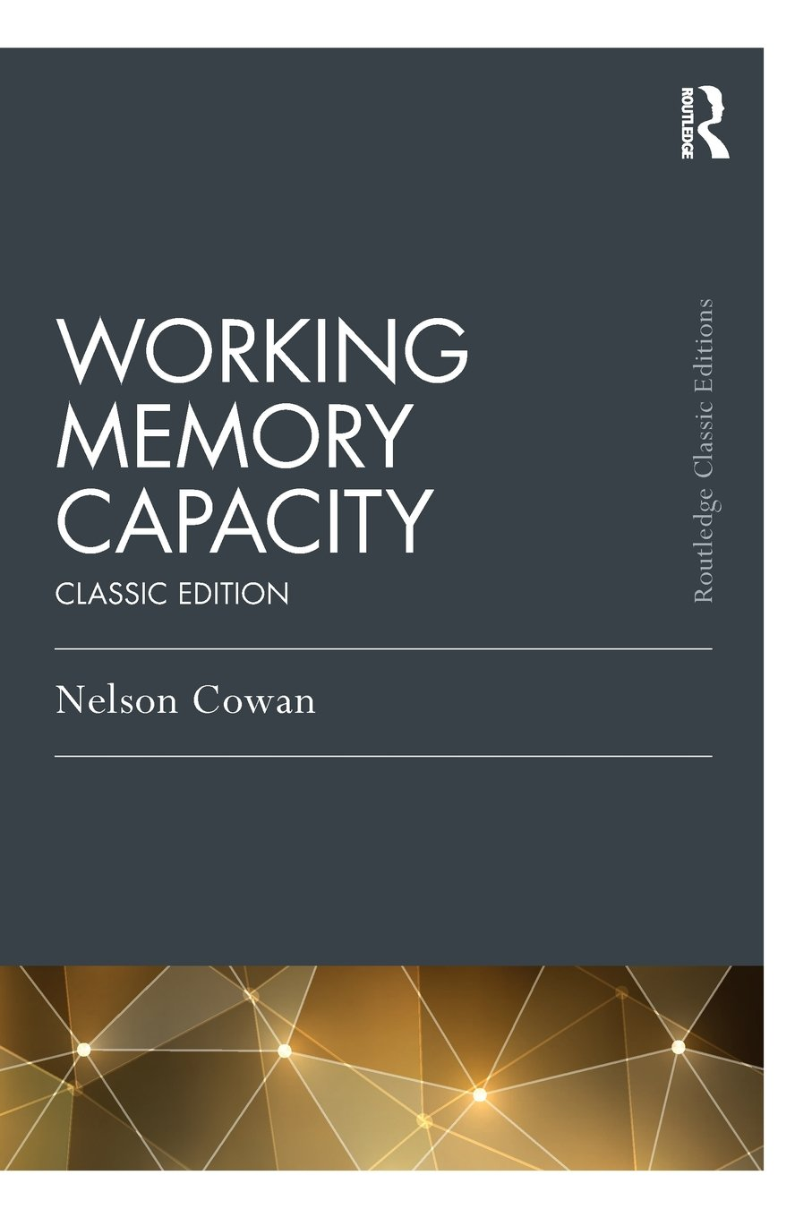 Working Memory Capacity: Classic Edition (Psychology Press & Routledge Classic Editions)