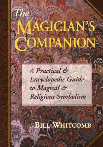 The Magician's Companion: A Practical and Encyclopedic Guide to Magical and Religious Symbolism (Llewellyn's High Magick