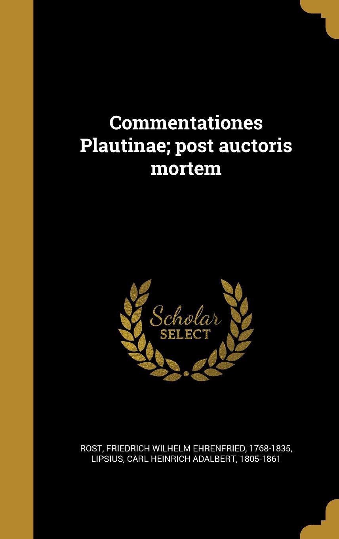 Download Commentationes Plautinae; Post Auctoris Mortem (Latin Edition) PDF