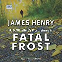 Fatal Frost Audiobook by James Henry Narrated by Stephen Thorne
