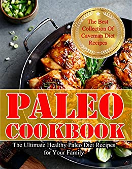 =EXCLUSIVE= Paleo Cookbook: The Ultimate Healthy Paleo Diet Recipes For Your Family (Paleo Diet, Paleo Recipes,ancient Diet, Paleolithic Diet, Low Carb Diet, Ketogenic Diet). Qfiiuv Vazquez Discover hours shutting Weronie Hilton 61JTgprkaGL._SX260_