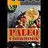 Paleo Cookbook: The Ultimate Healthy Paleo Diet Recipes for Your Family (Paleo diet, Paleo Recipes,ancient diet, Paleolithic Diet, Low carb Diet, Ketogenic Diet)