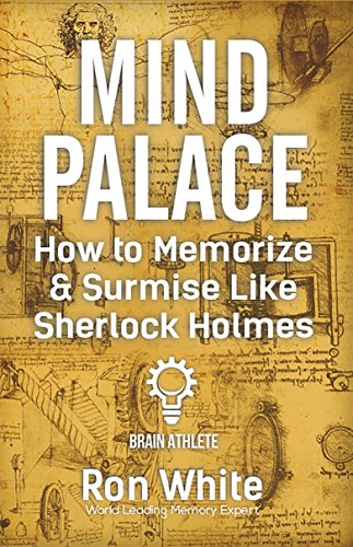 Mind Palace - How to Memorize & Surmise Like Sherlock Holmes (English Edition)