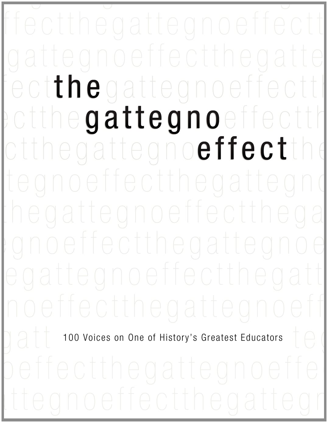 The Gattegno Effect: 100 Voices on One of History's Greatest Educators (black and white version) ebook