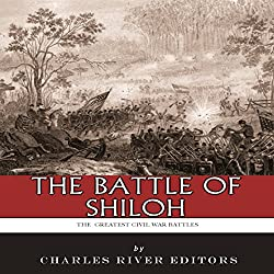 The Greatest Civil War Battles: The Battle of Shiloh