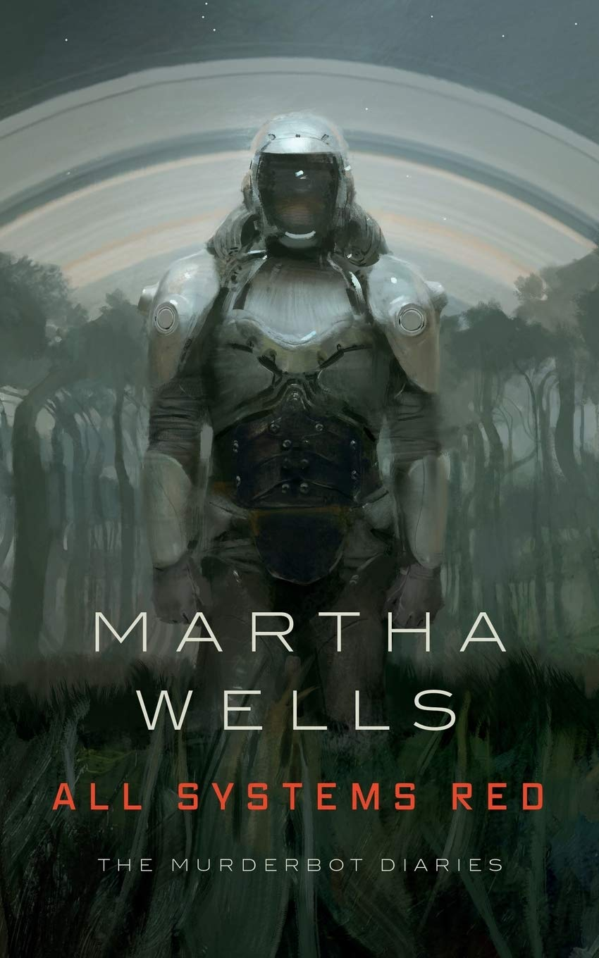 All Systems Red: The Murderbot Diaries (The Murderbot Diaries (1)): Wells,  Martha: 9780765397539: Amazon.com: Books