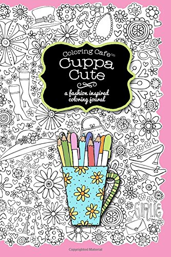Download Coloring Cafe Cuppa Cute Journal A Fashion Inspired Book Pdf