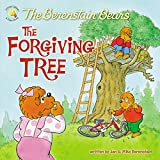 The Berenstain Bears and the Forgiving Tree (Berenstain Bears/Living Lights)