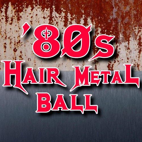 80s Metal Rock - 80s Hair Metal Ball