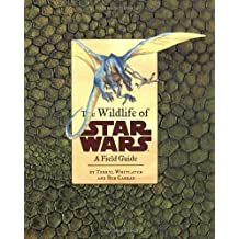 The Wildlife of Star Wars: A Field Guide by Terryl Whitlatch (2001-09-01)