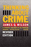Thinking about Crime, James Q. Wilson, 039472917X